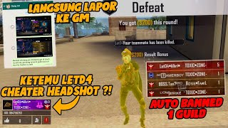 LeTD4 JADI CHEATER ?! LANSUNG LAPORIN KE GM BANNED 1 GUILD !!