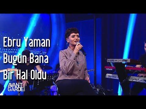 Avantgarde Orkestra & Ebru Yaman - Bugün Bana Bir Hal Oldu