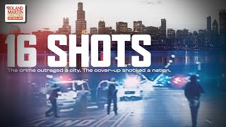 '16 Shots': Showtime Documentary Examines The Brutal Murder Of Laquan McDonald By A Chicago Cop