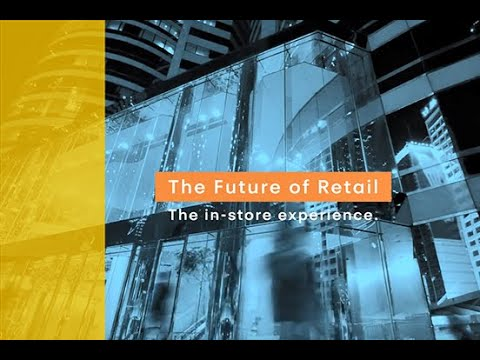 The Future of Retail | The in store experience