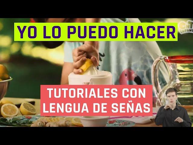 Yo lo puedo hacer | Hacer una Limonada | Videos en lengua de señas chilena para niños