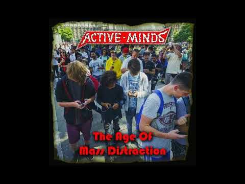Active Minds - The Age Of Mass Distraction [2017]