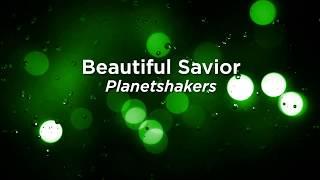 Beautiful Savior - Planetshakers