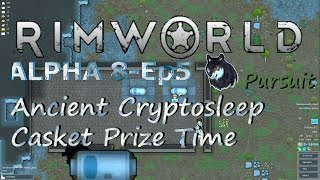 RimWorld Alpha 8-Ep5 Ancient Cryptosleep Casket Prize Time