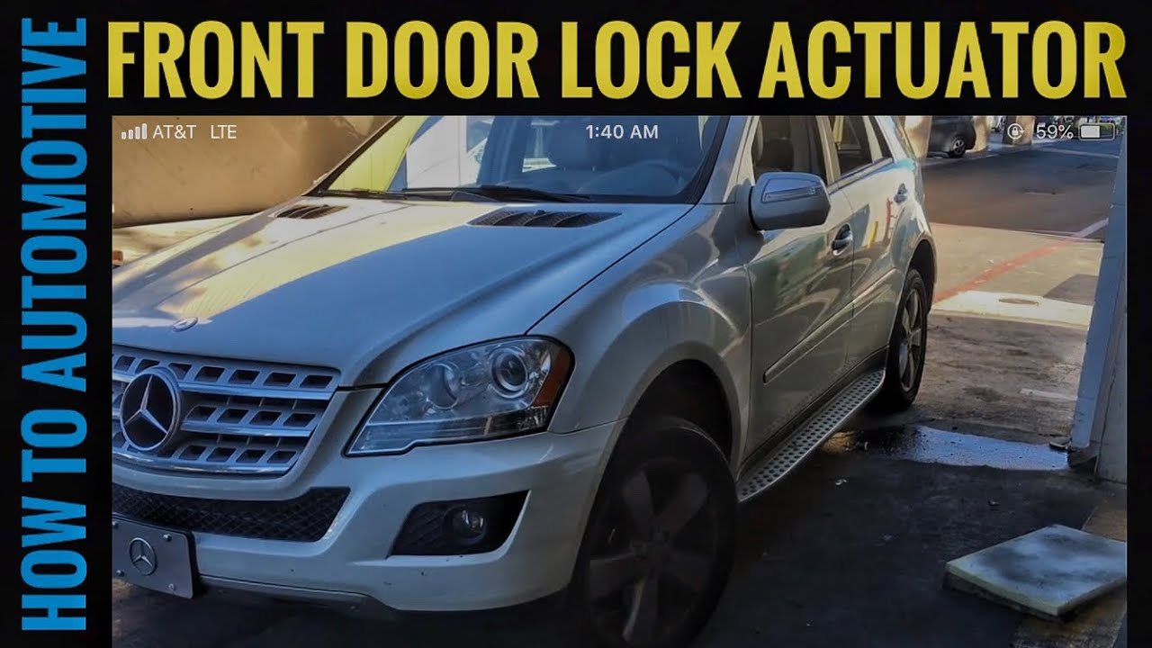 How To Replace The Driver S Front Door Lock Actuator On A 2005 2011 Mercedes Ml350 W164 Youtube
