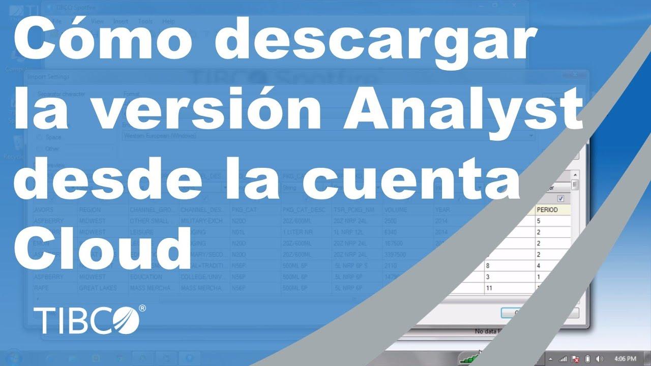 Como descargar la version Analyst desde cuenta Cloud