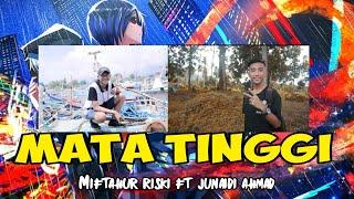 MATA TINGGI - MIFTAHUR RISKI FT JUNAIDI AHMAD
