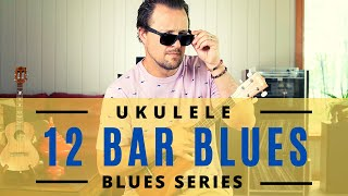 12 Bar Blues | Ukulele Tutorial | Easy Chords + Strumming + Play Along