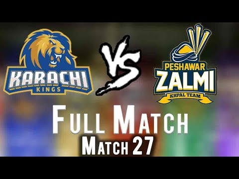Full Match | Peshawar Zalmi Vs Karachi Kings  | Match 27 | 15 March | HBL PSL 2018