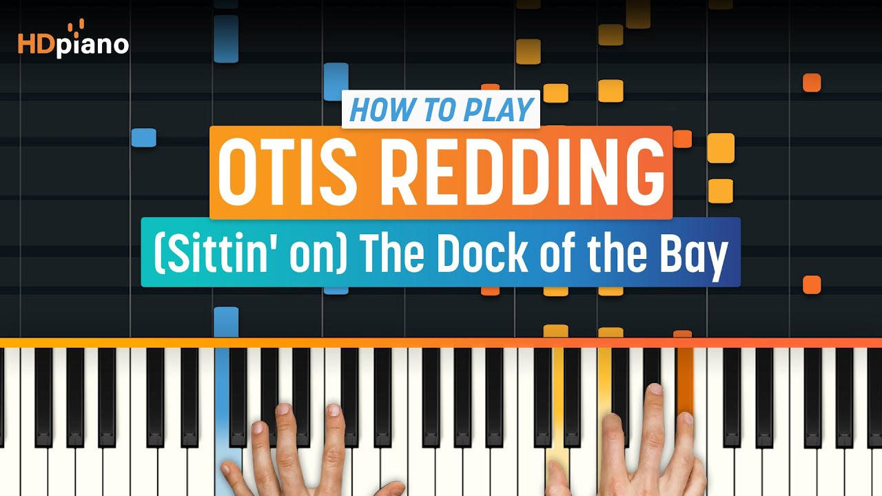How to play sittin on the dock of the bay by otis redding how to play sittin on the dock of the bay by otis redding hdpiano part 1 piano tutorial hexwebz Gallery