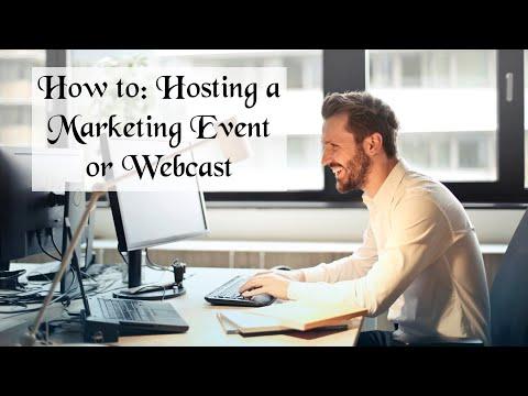 How To: Hosting A Marketing Event Or Webcast