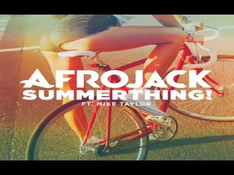 Afrojack - SummerThing Ft Mike Taylor