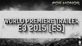 For Honor™   World Premiere Trailer E3 2015 ES