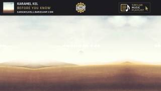 Karamel Kel - Before You Know [2015]