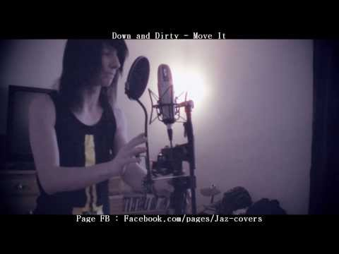 Down & Dirty - Move It ( Cover Vocal )