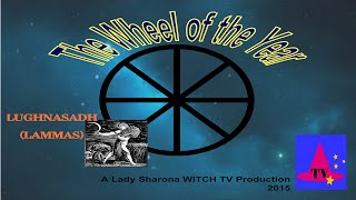 Lady Sharona Witch TV - Wheel of the Year - Lammas