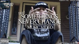 DeeZ - Some Things Never Change (Music Video) - Forgettable LP