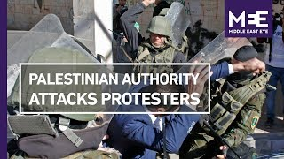 Palestinian Authority forces attack protesters in West Bank