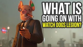 What Is Going On With Watch Dogs Legion? (Watch Dogs 3)