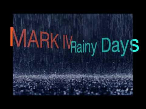 Mark IV - Rainy Days
