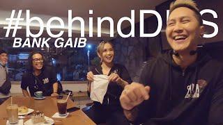 #behindDMS Bank Gaib