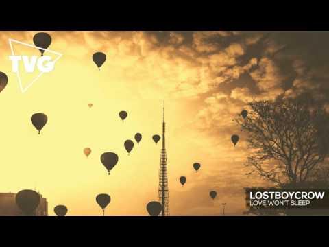 Lostboycrow - Love Won't Sleep