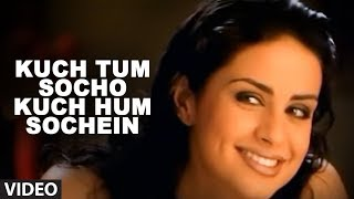 Kuch Tum Socho Kuch Hum Sochein - Full video Song by Sonu Nigam