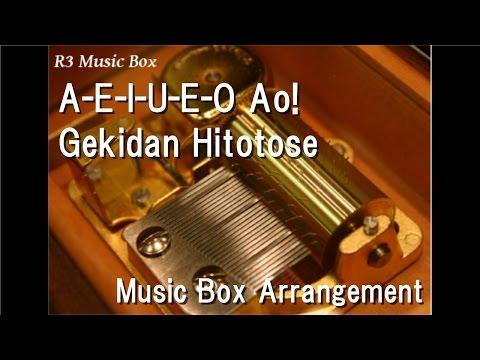 "A-E-I-U-E-O Ao!/Gekidan Hitotose [Music Box] (Anime ""Hinako Note"" OP)"