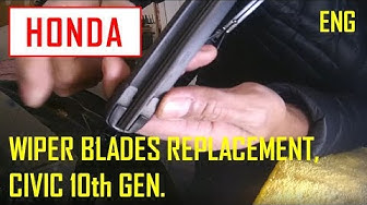 Wiper Blades Replacement   CIVIC Gen 10th