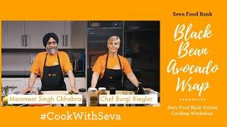 Seva Food Bank Online Cooking Workshop: Black Bean Avocado Wrap