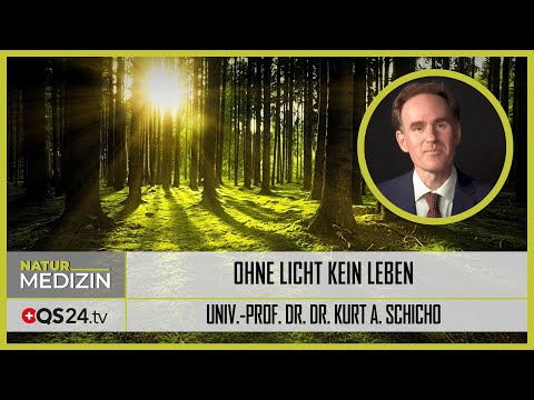 Ohne Licht kein Leben   Univ.-Prof. Dr. Dr. Kurt A. Schicho   NaturMEDIZIN   QS24