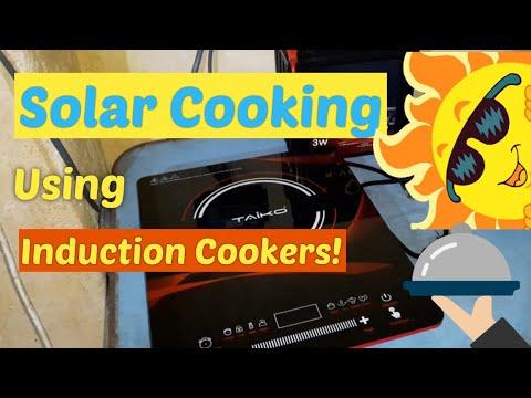 Solar Cooking using Induction Cookers! - Powerful, Efficient, and Sustainable!