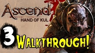 "ASCEND: Hand of KUL Gameplay Walkthrough Part 3 Quest Hand of KUL [HD] ""Ascend Hand of KUL Game"""