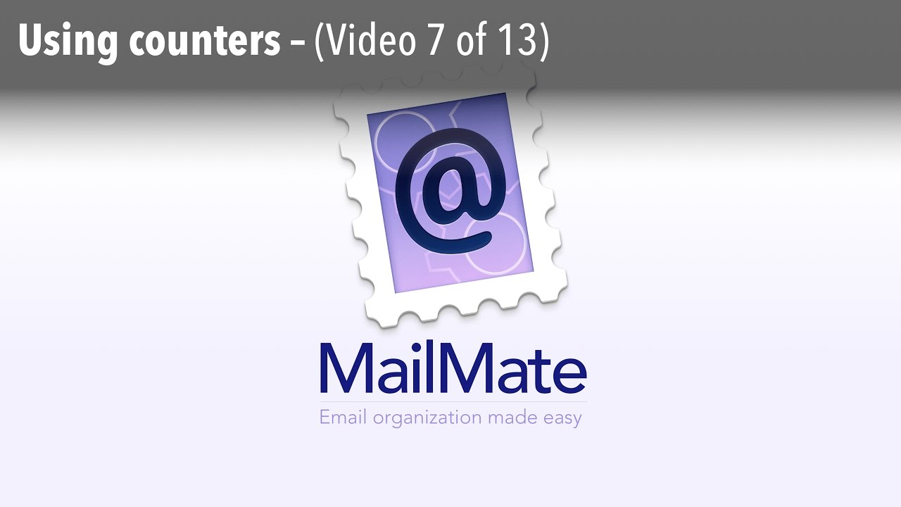 Qwerdy Stuff — MailMate: Using Counters (Video 7 of 13) MailMate