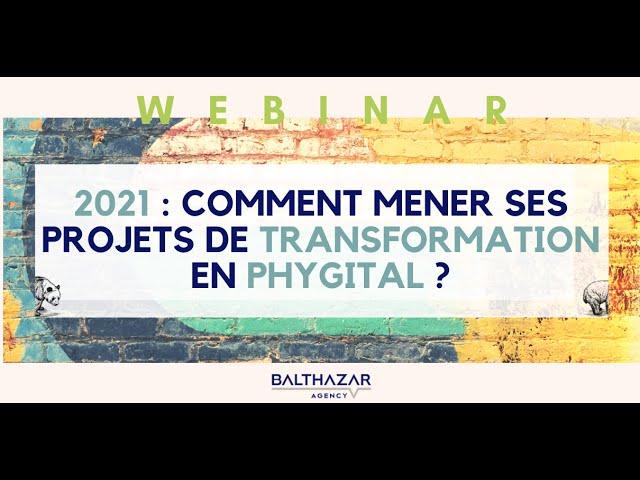 2021 : Comment mener ses projets de transformation en Phygital ?