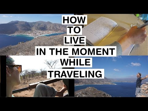 How to Live in the moment while traveling // Week 25