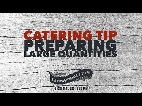 BBQ Catering Tip - Preparing Large Quantities