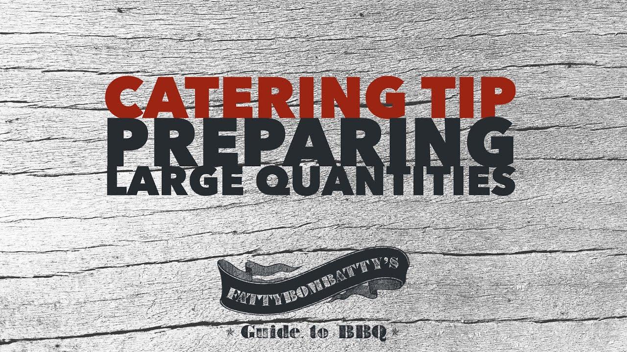 bbq catering tip preparing large quantities youtube