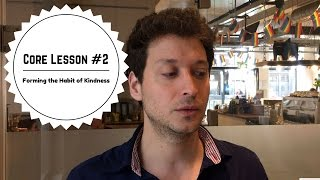 Core Lesson #2 – Forming the Habit of Kindness
