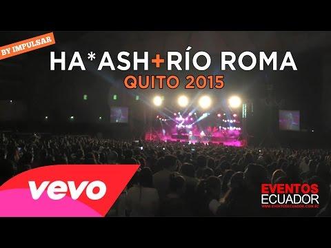 HA ASH + RIO ROMA (QUITO) HD