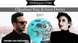 Oğuzhan Koç & İrem Derici   Seviyorum 2018 Yeni Single Muhteşem Düet