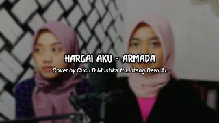 Hargai Aku - Armada | Cover by Cucu D Mustika ft Lintang Dewi AL