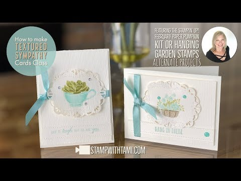 How to make textured sympathy cards with February Paper Pumpkin or Hanging Garden Stamps