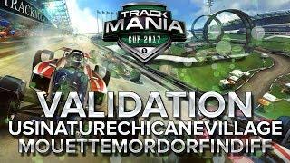 Trackmania Cup 2017 #24 : Validation d'UsiNatureChicaneVillageMouetteMordorFinDiff
