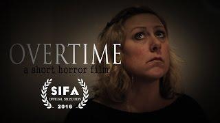 Short Horror Film - Overtime
