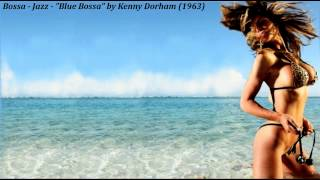 "Bossa - Jazz - ""Blue Bossa"" by Kenny Dorham (1963)"
