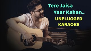 Tere Jaisa Yaar Kahan || Unplugged Karaoke With Lyrics || Rahul Jain || Kishore Kumar