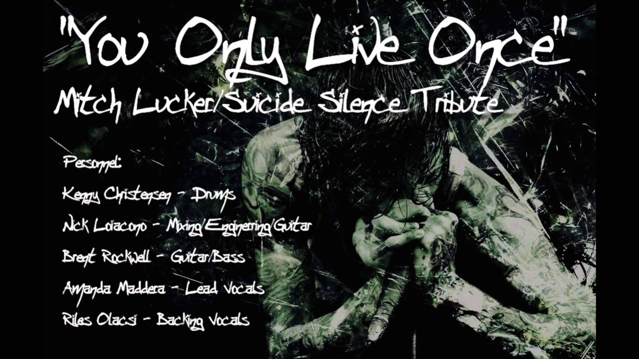 Emo Girl Live Wallpaper Quot You Only Live Once Quot Mitch Lucker Suicide Silence Tribute
