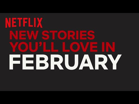 New to Netflix US | February | Netflix