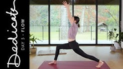 Dedicate - Day 5 - Flow     Yoga With Adriene